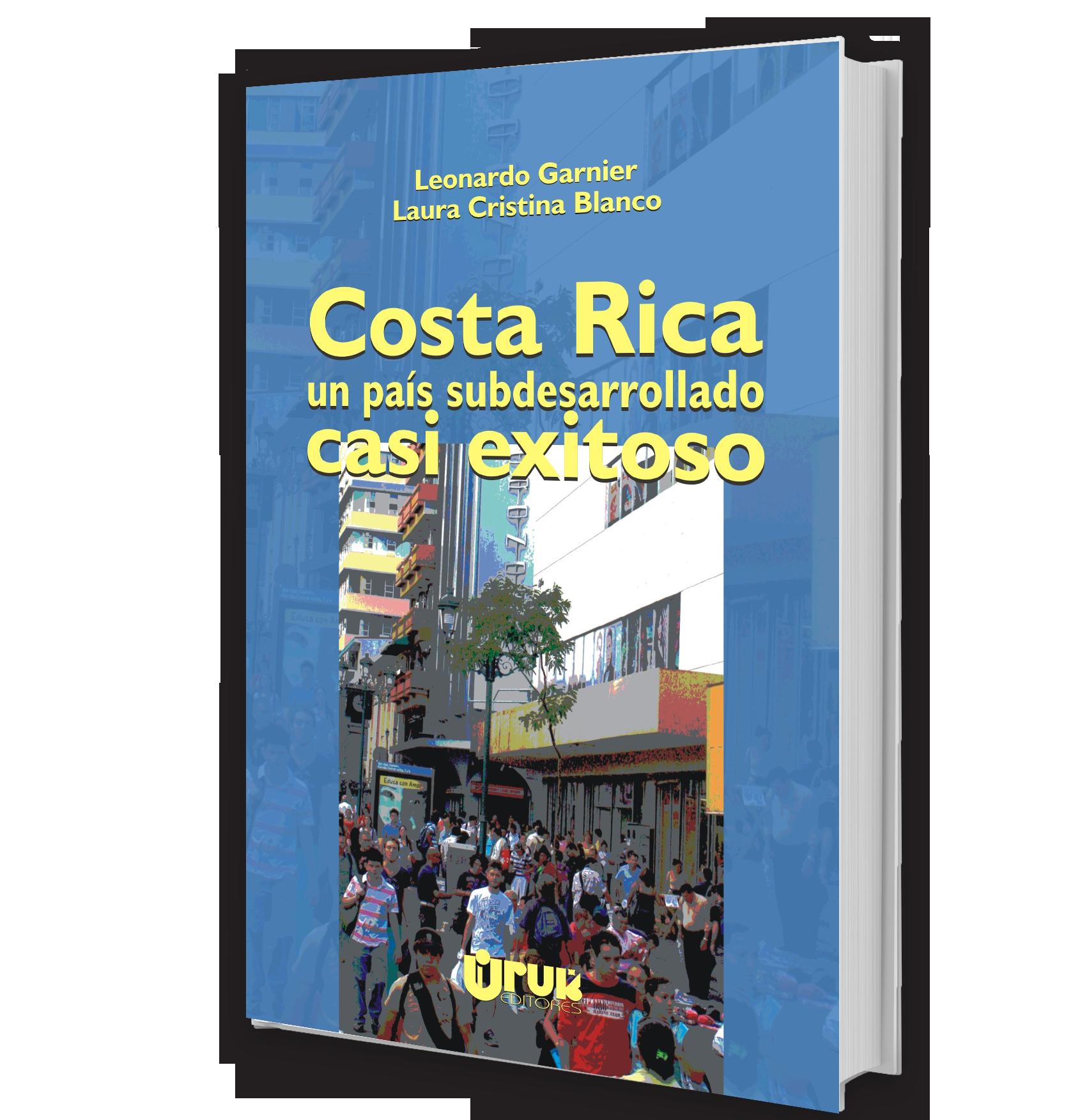Costa Rica un país subdesarrollado casi exitoso
