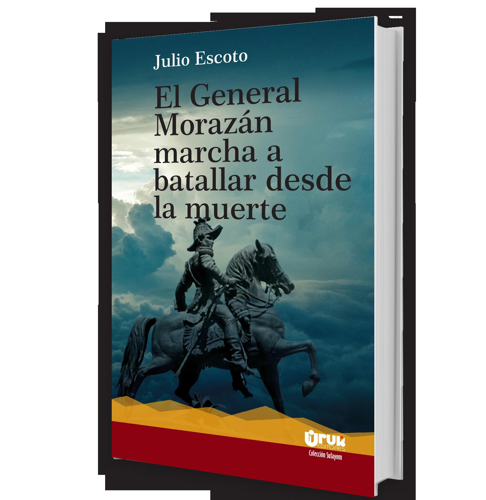 El General Morazán marcha a batallar desde la muerte