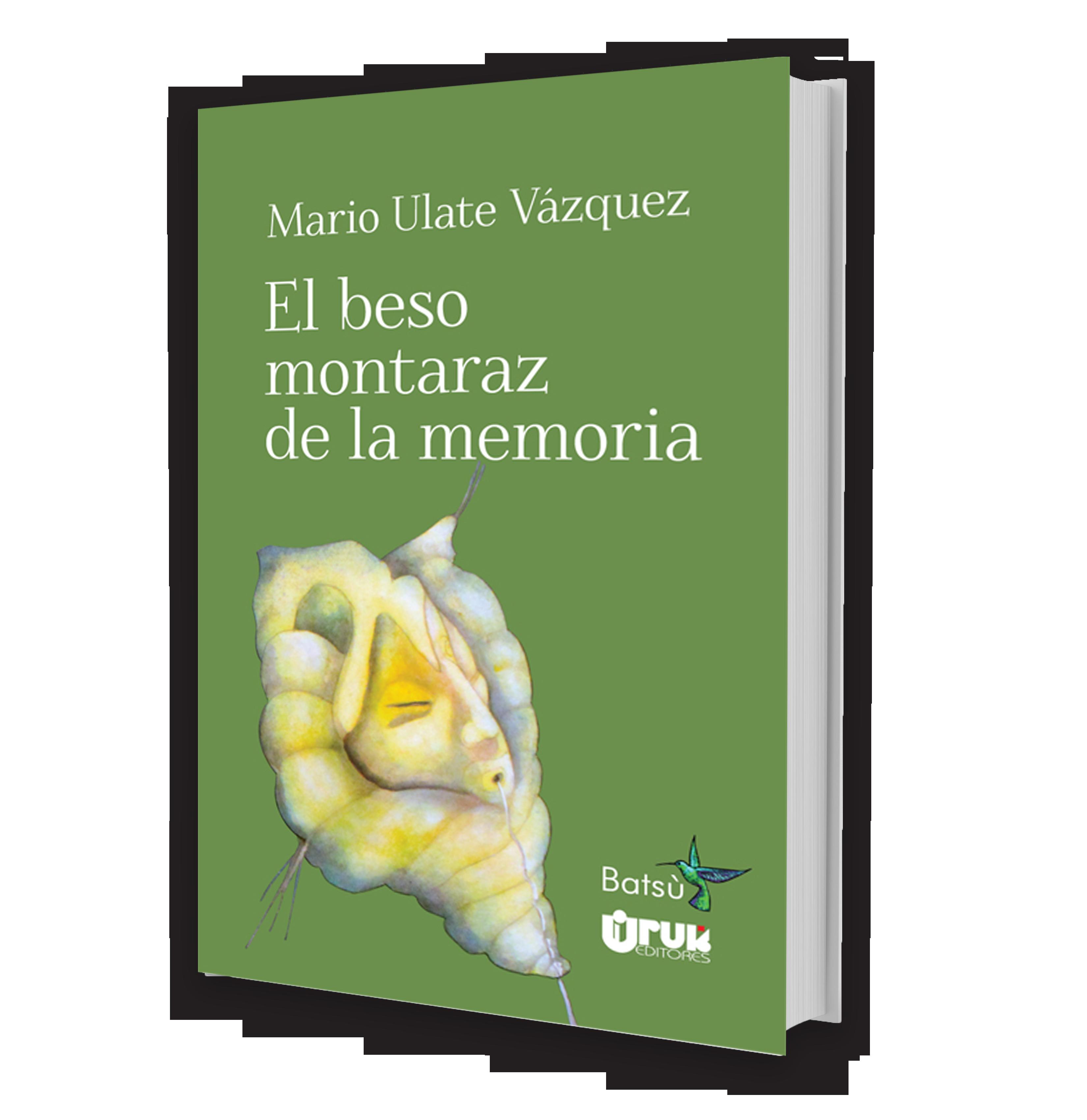 El beso montaraz de la memoria