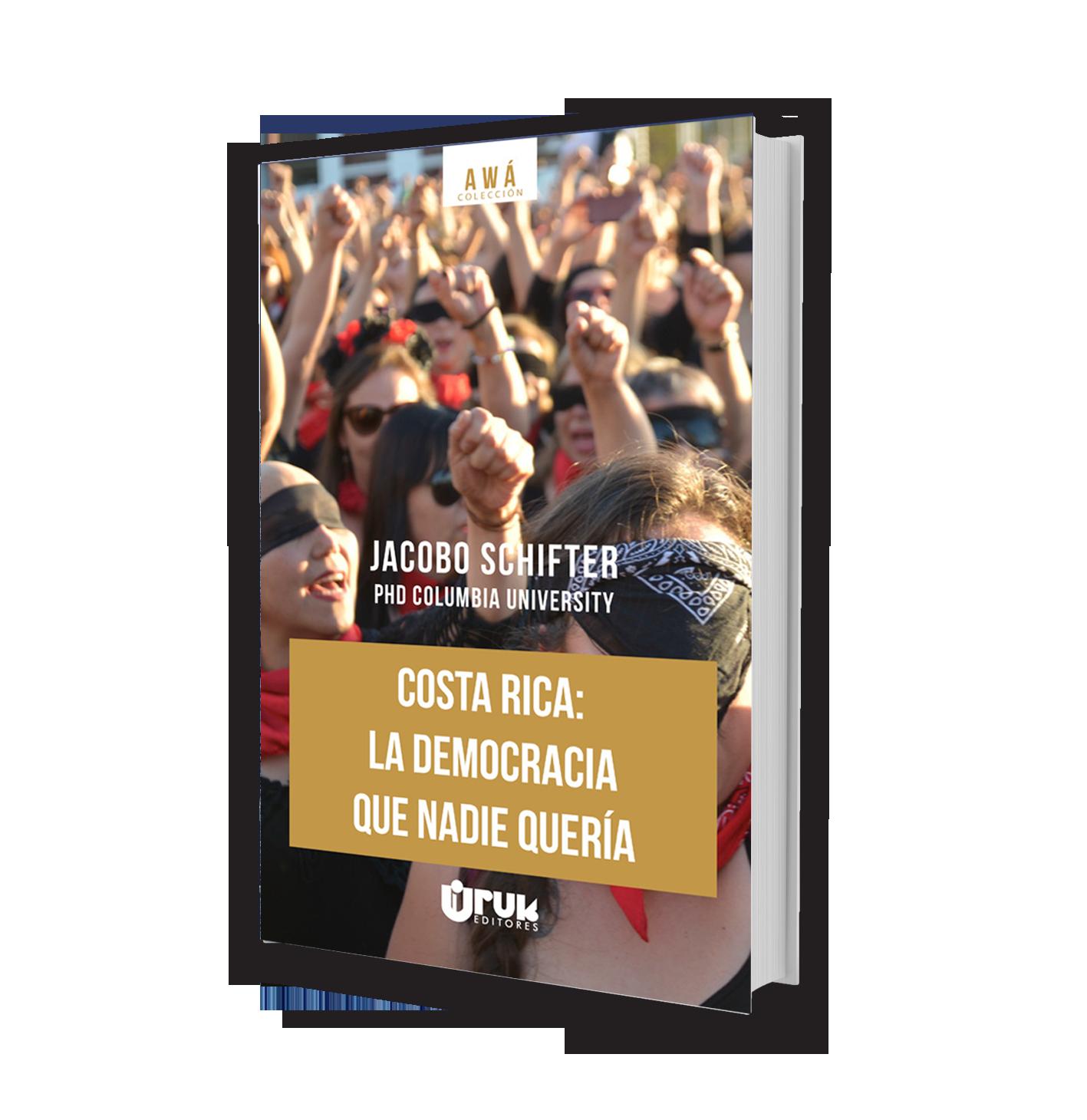 Costa Rica: La democracia que nadie quería
