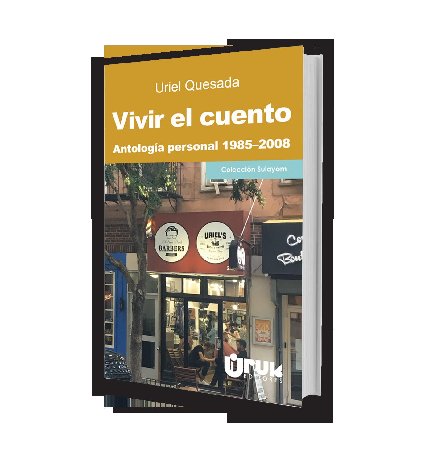 Vivir el cuento. Antología personal 1985-2008